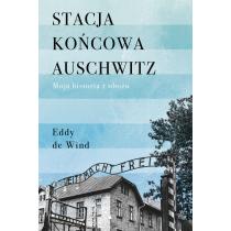 Eddy de Wind Stacja końcowa Auschwitz
