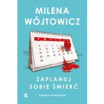 Milena Wójtowicz Zaplanuj sobie śmierć