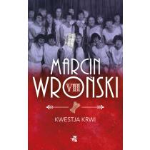 Wroński Marcin Kwestja krwi