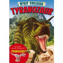 Praca zbiorowa Wykop dinozaura. Tyranozaur