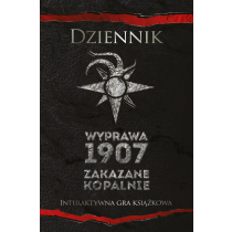 Praca zbiorowa Dziennik. Wyprawa 1907. Zakazane kopalnie
