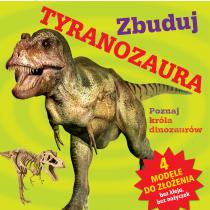 Praca zbiorowa Zbuduj tyranozaura