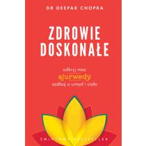 Deepak Chopra Zdrowie doskonałe