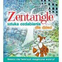 Praca zbiorowa Zentagle. Sztuka ozdabiania dla dzieci