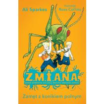 Sparkes Ali Z.M.I.A.N.A. Zamęt z konikiem polnym